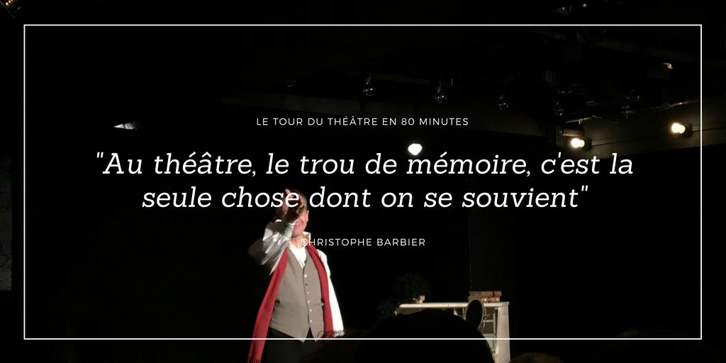 le tour du théâtre en 80 minutes christophe barbier quatrieme mur blog théâtre montparnasse poche critique avis paris