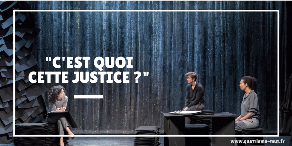 justice theatre de l'oeuvre critique avis paris théâtre quatrieme mur blog